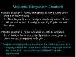 sequential bilingualism situations