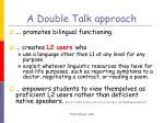 a double talk approach
