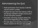 administering the quiz