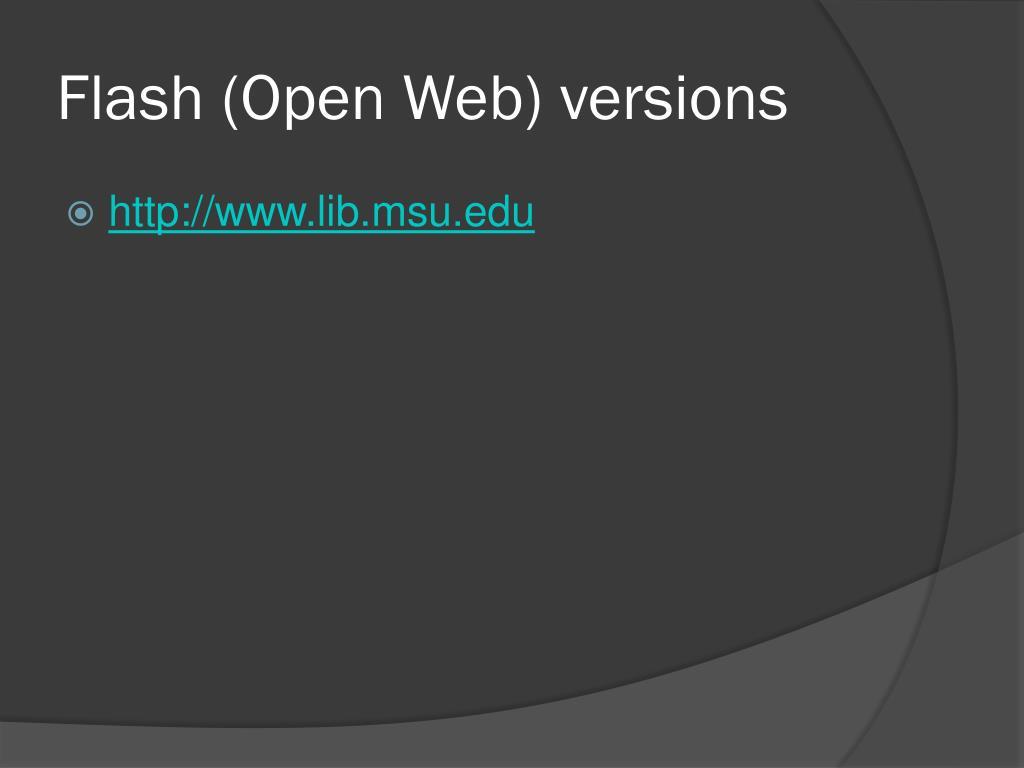 Flash (Open Web) versions