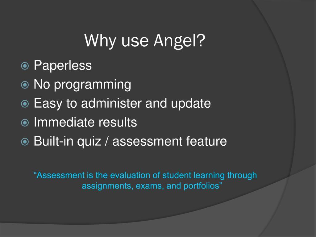 Why use Angel?