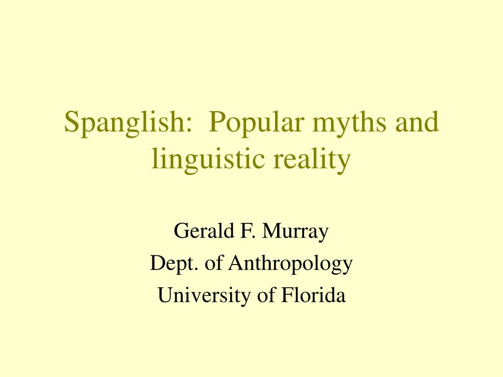 spanglish popular myths and linguistic reality l.
