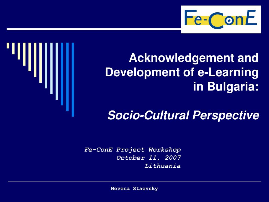 acknowledgement and development of e learning in bulgaria socio cultural perspective l.
