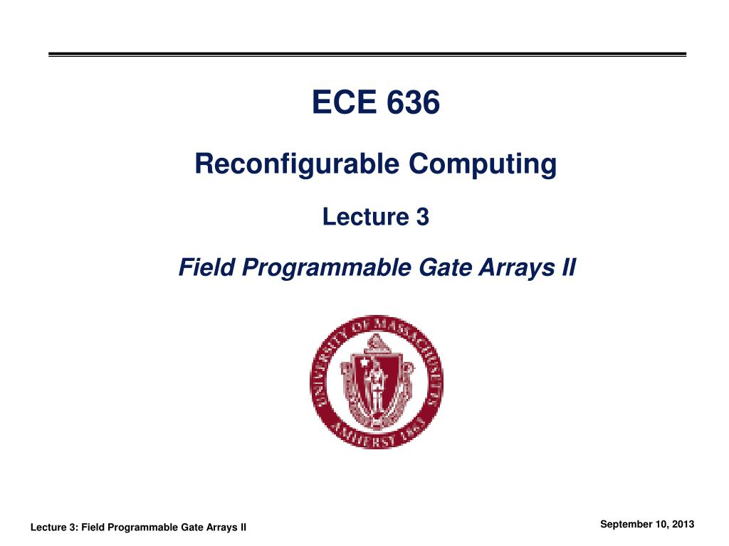 ece 636 reconfigurable computing lecture 3 field programmable gate arrays ii l.