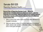 senate bill 826 reporting resident deaths cont21