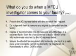 what do you do when a mfcu investigator comes to your facility cont