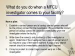 what do you do when a mfcu investigator comes to your facility