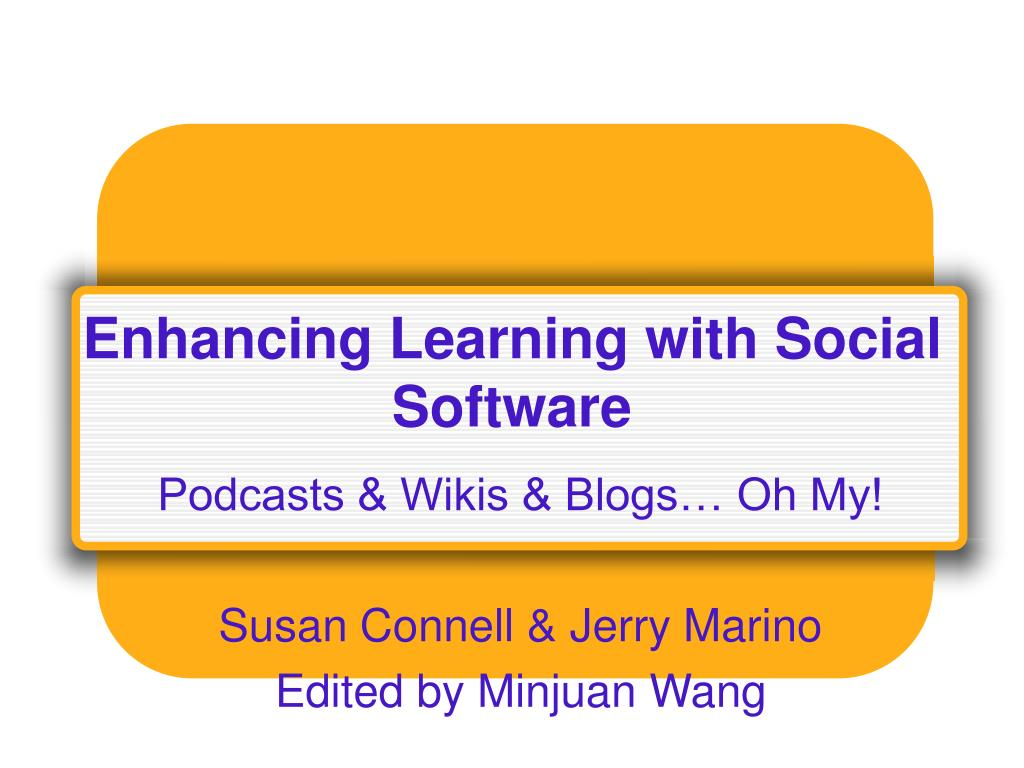 enhancing learning with social software l.