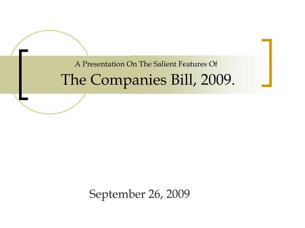a presentation on the salient features of the companies bill 2009 l.