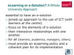 elearning or e solution a whole university approach