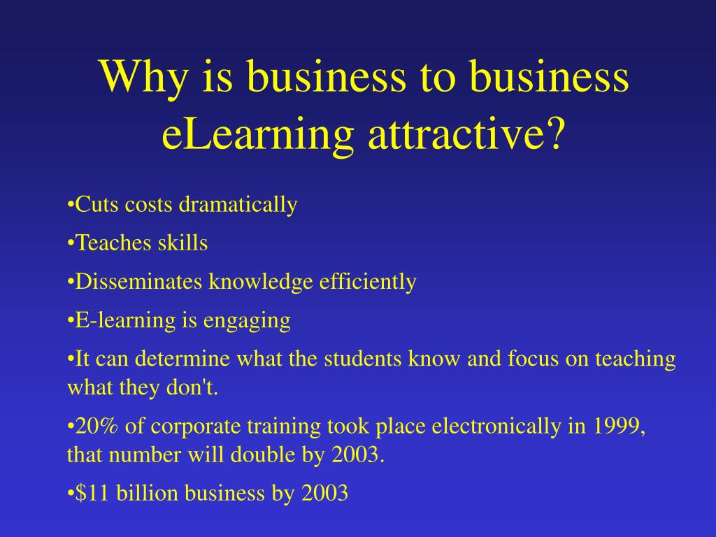 Why is business to business eLearning attractive?