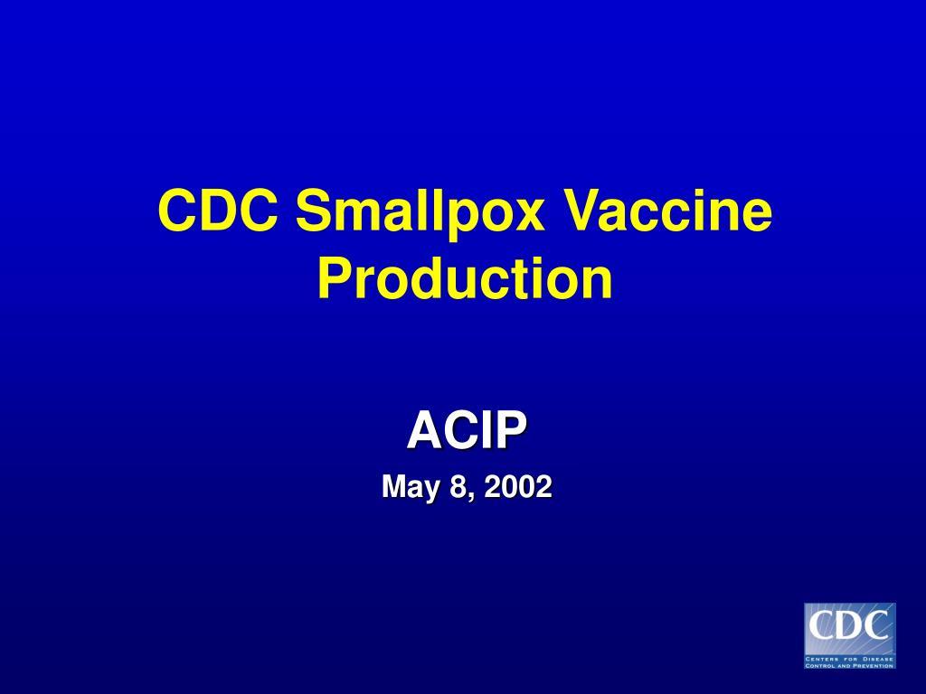 cdc smallpox vaccine production l.