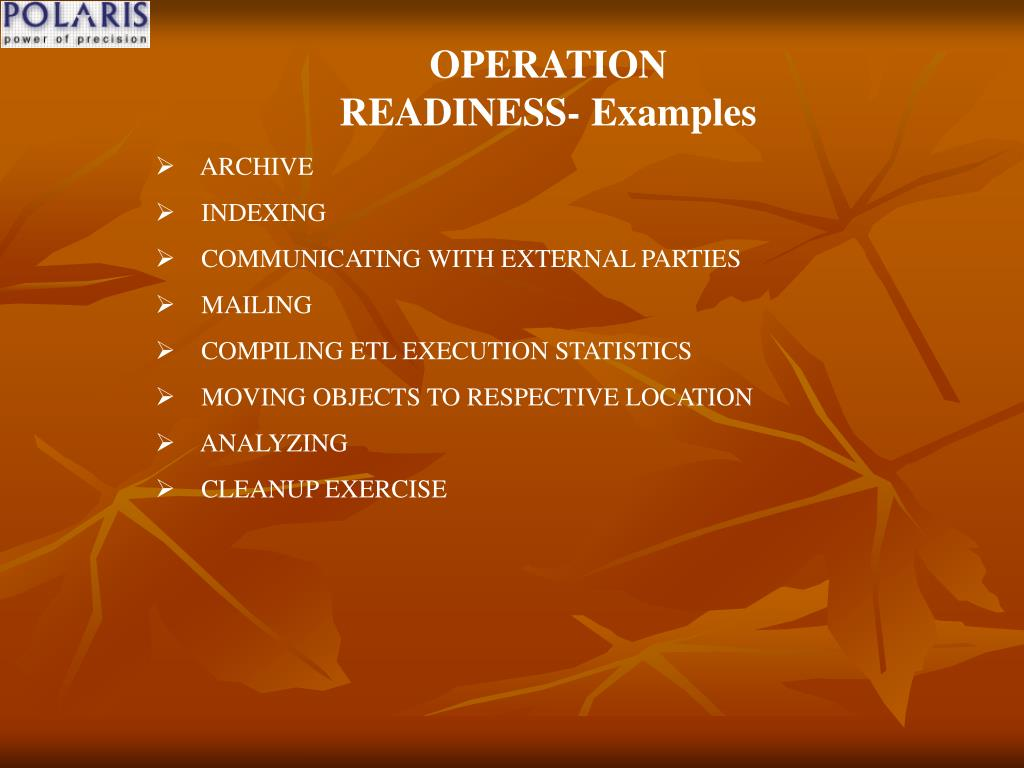 OPERATION READINESS- Examples