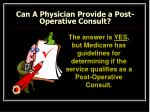 can a physician provide a post operative consult