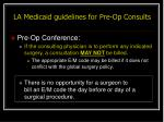 la medicaid guidelines for pre op consults