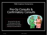 pre op consults confirmatory consults
