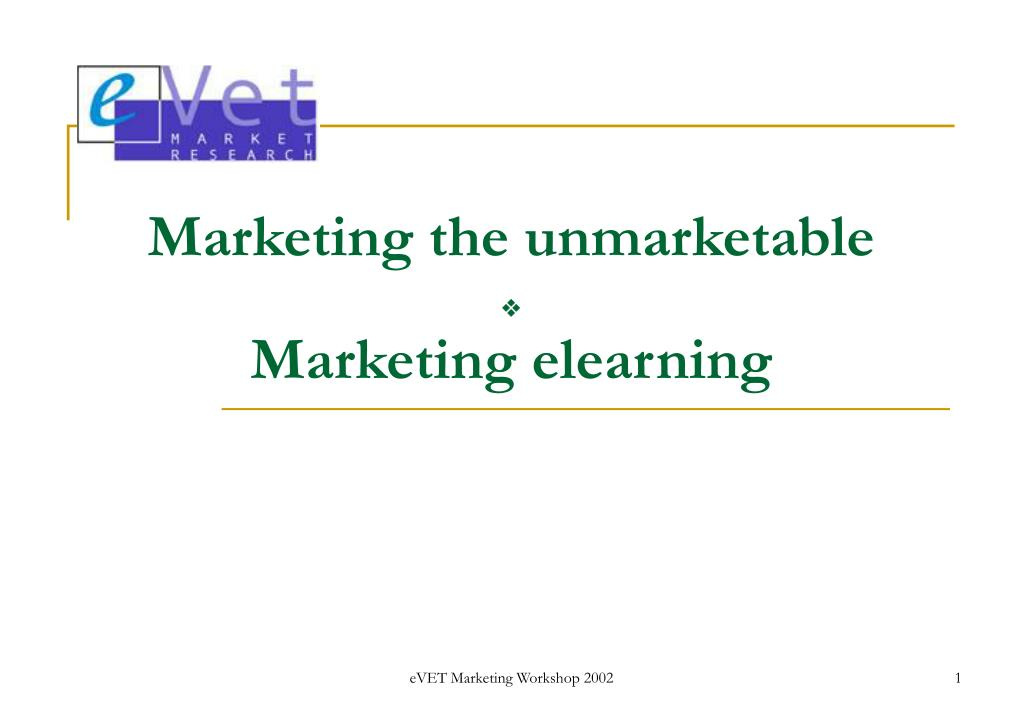 marketing the unmarketable marketing elearning l.