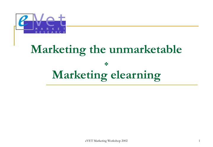 Marketing the unmarketable marketing elearning