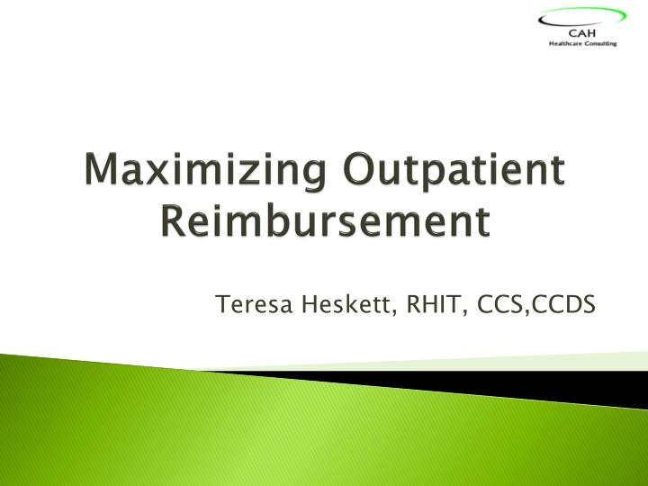 Maximizing outpatient reimbursement