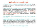 molecules are really cool