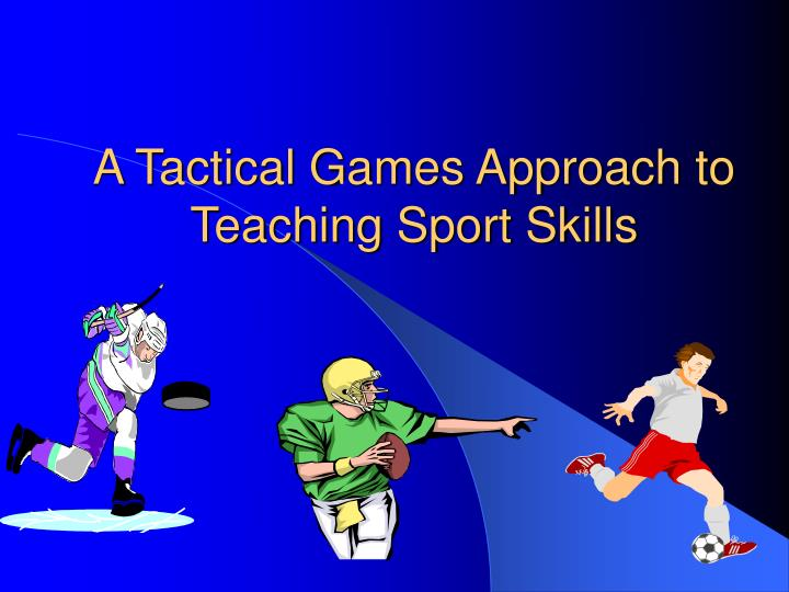 a tactical games approach to teaching sport skills n.