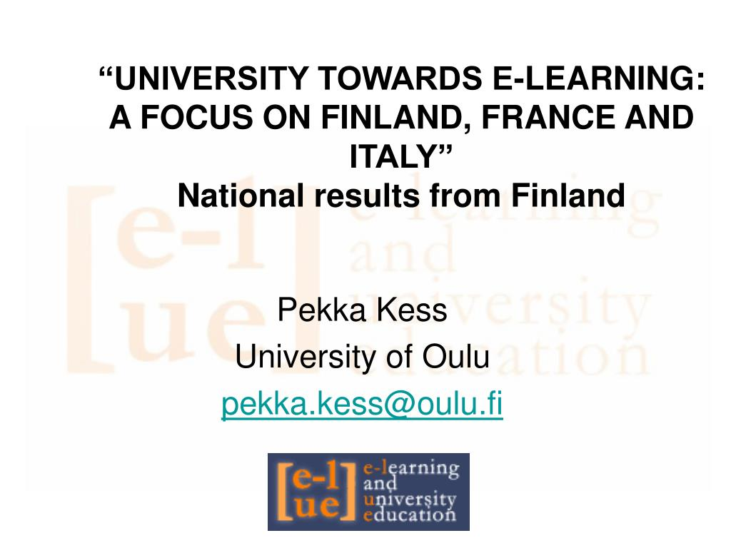university towards e learning a focus on finland france and italy national results from finland l.
