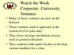 watch the work corporate university ventures