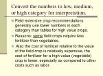 convert the numbers to low medium or high category for interpretation