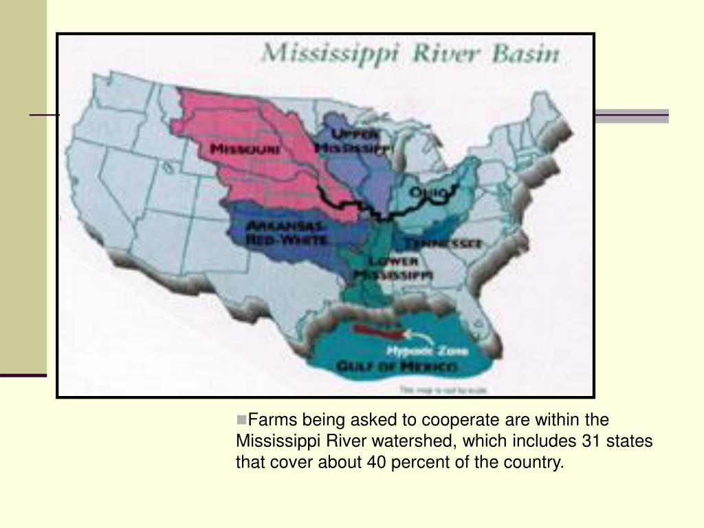 Farms being asked to cooperate are within the Mississippi River watershed, which includes 31 states that cover about 40 percent of the country.