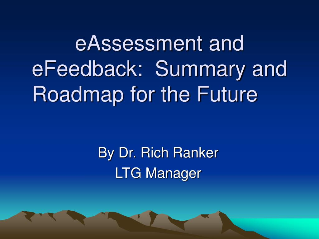 eassessment and efeedback summary and roadmap for the future l.