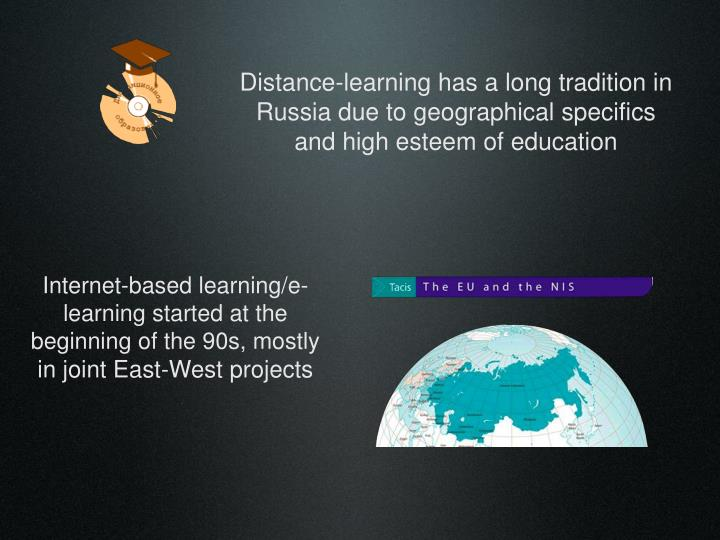 Distance-learning has a long tradition in Russia due to geographical specifics and high esteem of ed...