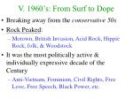v 1960 s from surf to dope