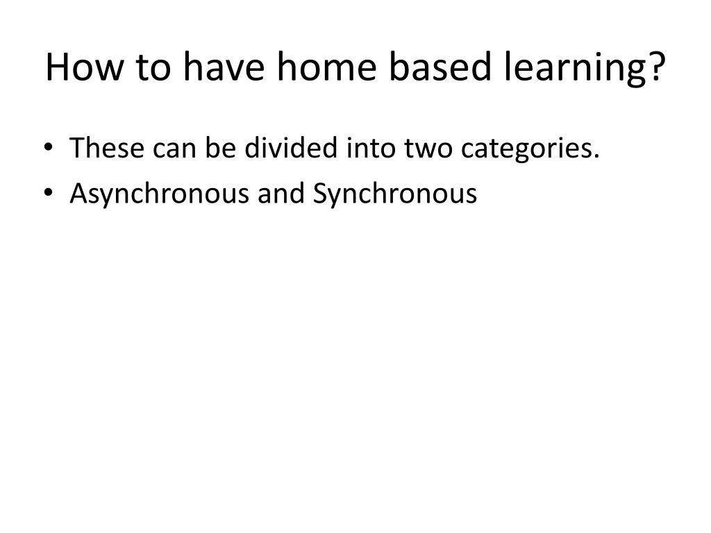 How to have home based learning?