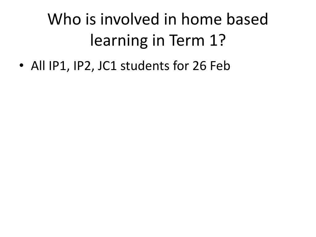 Who is involved in home based learning in Term 1?