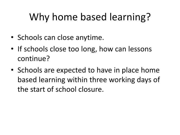 Why home based learning