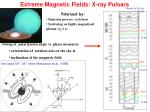 extreme magnetic fields x ray pulsars