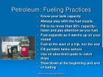 petroleum fueling practices