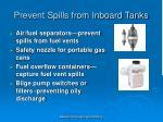 prevent spills from inboard tanks