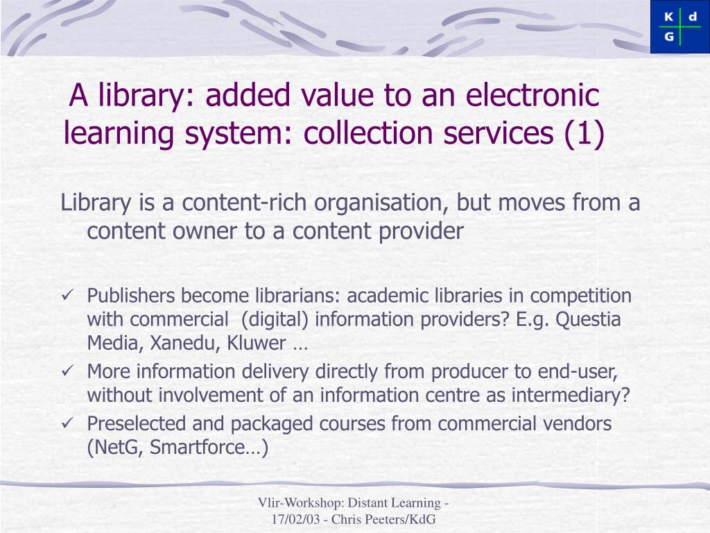 A library: added value to an electronic learning system: collection services (1)