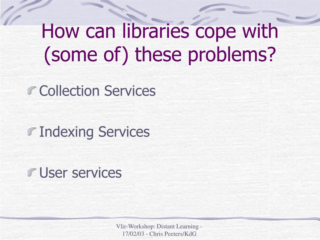 How can libraries cope with (some of) these problems?
