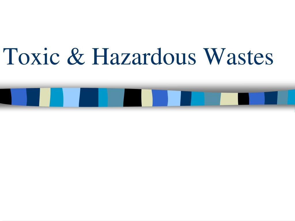 toxic hazardous wastes l.