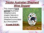 tricolor australian shepherd wine stopper
