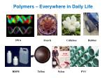 polymers everywhere in daily life
