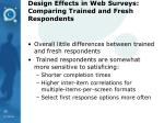 design effects in web surveys comparing trained and fresh respondents