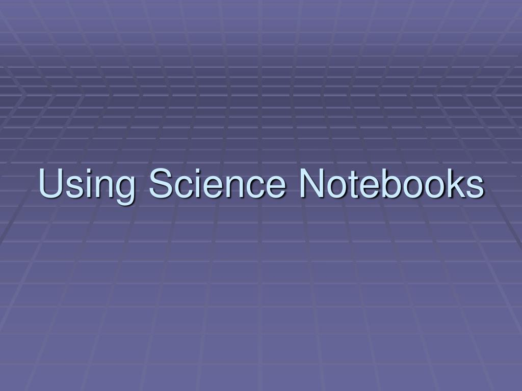 using science notebooks l.