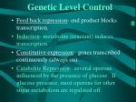 genetic level control