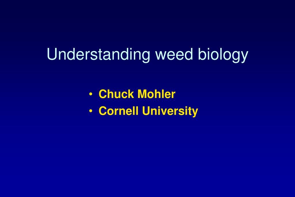 understanding weed biology l.