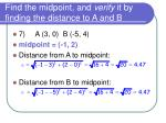 find the midpoint and verify it by finding the distance to a and b