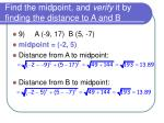 find the midpoint and verify it by finding the distance to a and b8