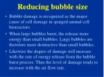 reducing bubble size